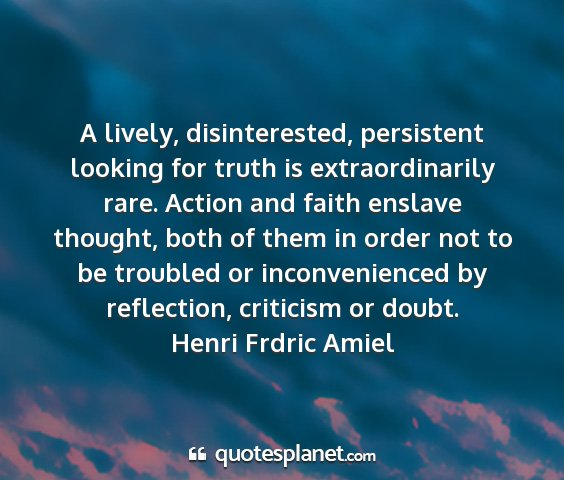 Henri frdric amiel - a lively, disinterested, persistent looking for...