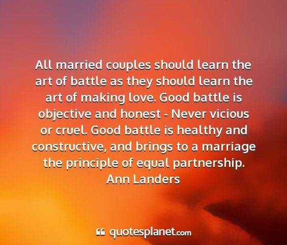 Ann landers - all married couples should learn the art of...