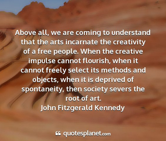 John fitzgerald kennedy - above all, we are coming to understand that the...