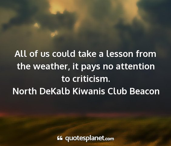 North dekalb kiwanis club beacon - all of us could take a lesson from the weather,...