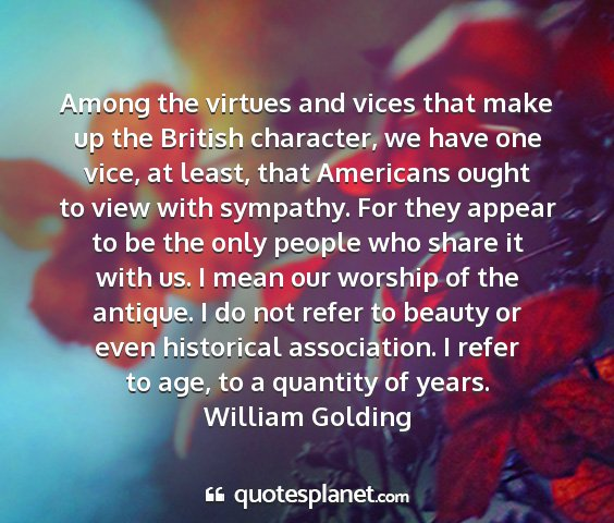 William golding - among the virtues and vices that make up the...