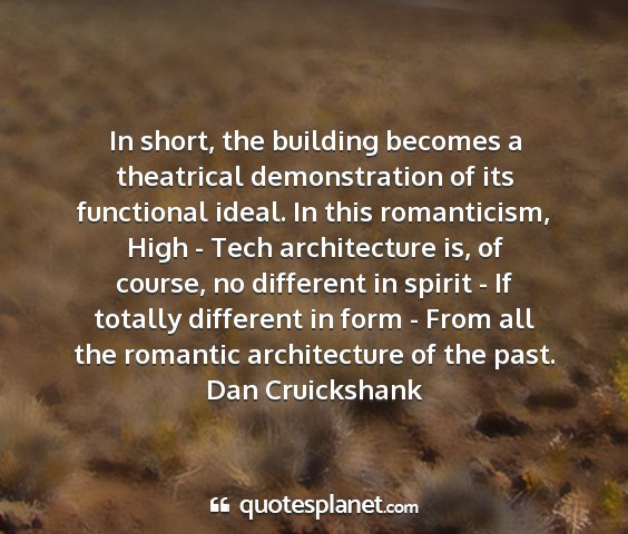 Dan cruickshank - in short, the building becomes a theatrical...