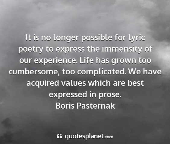 Boris pasternak - it is no longer possible for lyric poetry to...