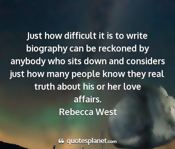Rebecca west - just how difficult it is to write biography can...