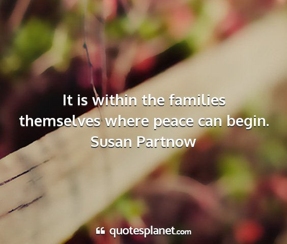 Susan partnow - it is within the families themselves where peace...