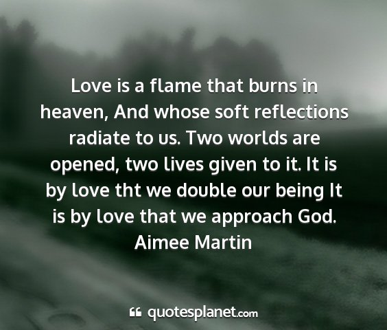 Aimee martin - love is a flame that burns in heaven, and whose...