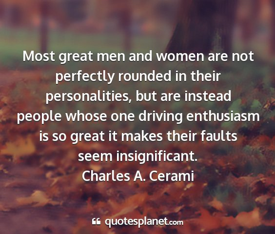 Charles a. cerami - most great men and women are not perfectly...
