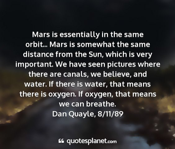 Dan quayle, 8/11/89 - mars is essentially in the same orbit... mars is...