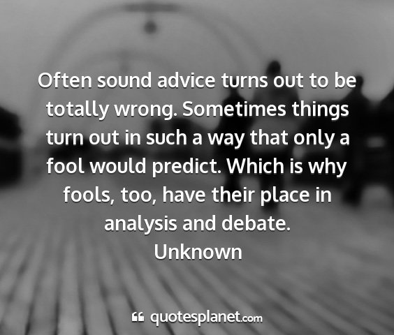 Unknown - often sound advice turns out to be totally wrong....