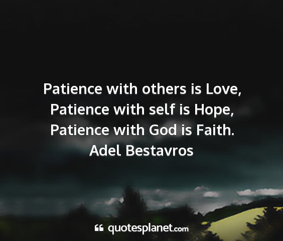 Adel bestavros - patience with others is love, patience with self...