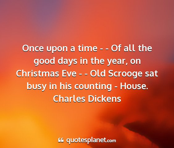 Charles dickens - once upon a time - - of all the good days in the...