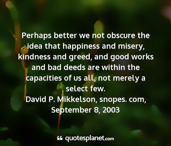 David p. mikkelson, snopes. com, september 8, 2003 - perhaps better we not obscure the idea that...