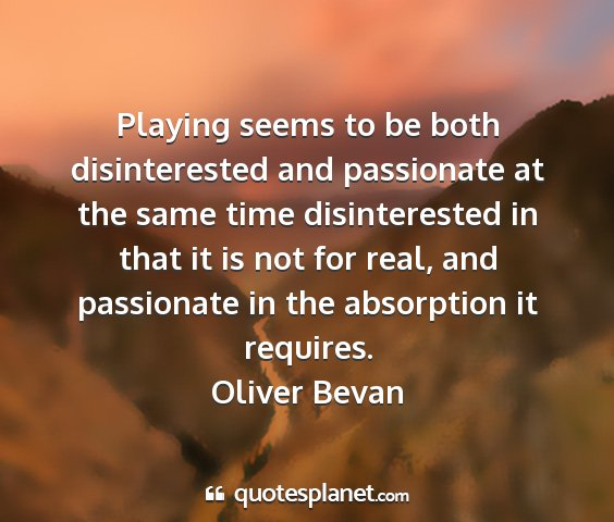 Oliver bevan - playing seems to be both disinterested and...