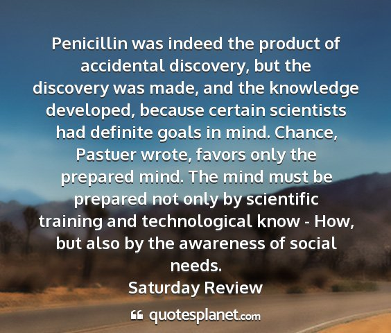Saturday review - penicillin was indeed the product of accidental...