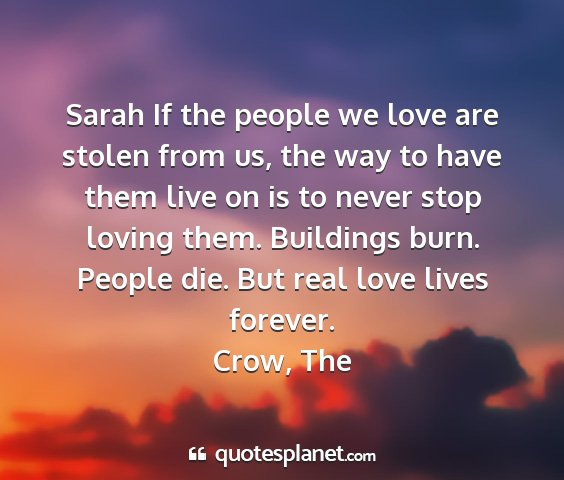 Crow, the - sarah if the people we love are stolen from us,...