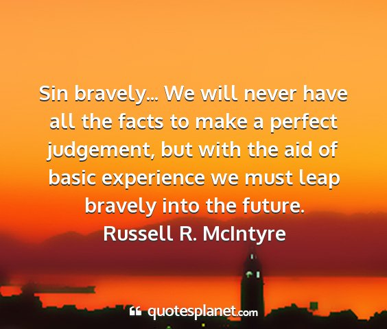 Russell r. mcintyre - sin bravely... we will never have all the facts...