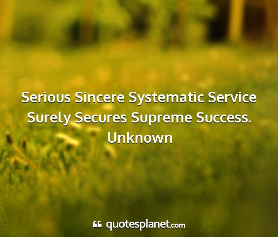 Unknown - serious sincere systematic service surely secures...