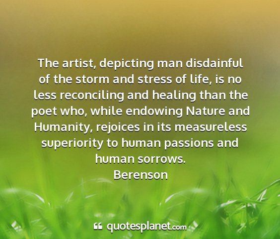 Berenson - the artist, depicting man disdainful of the storm...