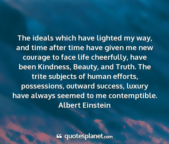 Albert einstein - the ideals which have lighted my way, and time...