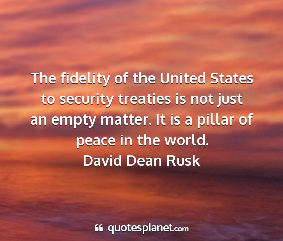David dean rusk - the fidelity of the united states to security...