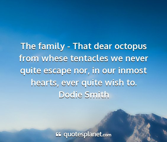 Dodie smith - the family - that dear octopus from whese...