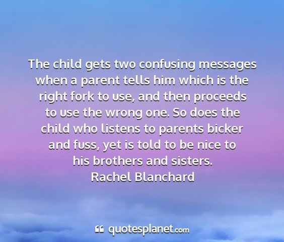 Rachel blanchard - the child gets two confusing messages when a...