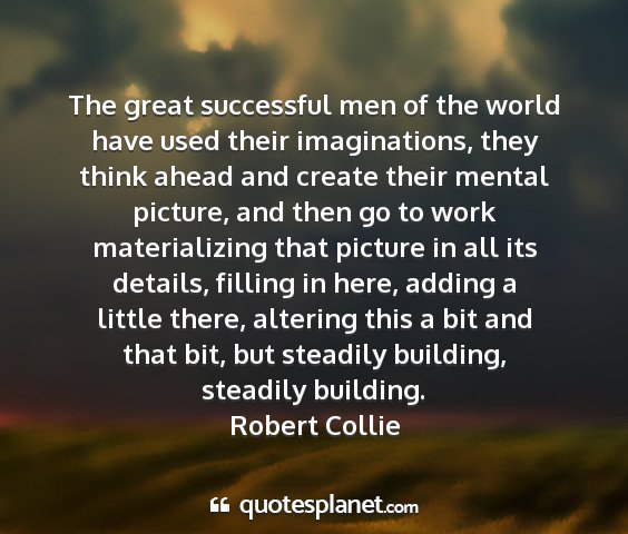 Robert collie - the great successful men of the world have used...