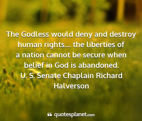 U. s. senate chaplain richard halverson - the godless would deny and destroy human...