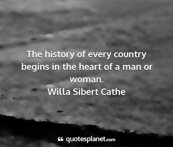 Willa sibert cathe - the history of every country begins in the heart...