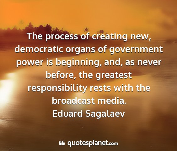 Eduard sagalaev - the process of creating new, democratic organs of...