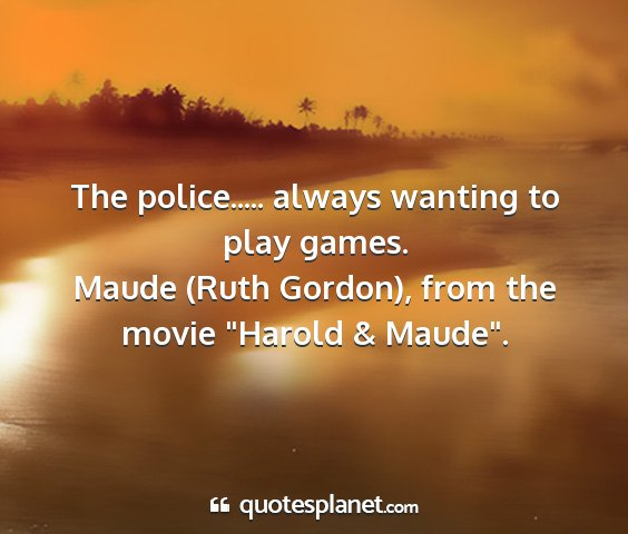 Maude (ruth gordon), from the movie