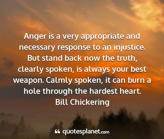 Bill chickering - anger is a very appropriate and necessary...