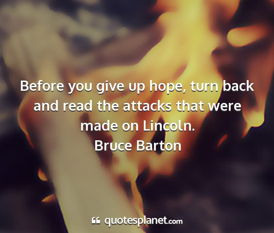 Bruce barton - before you give up hope, turn back and read the...