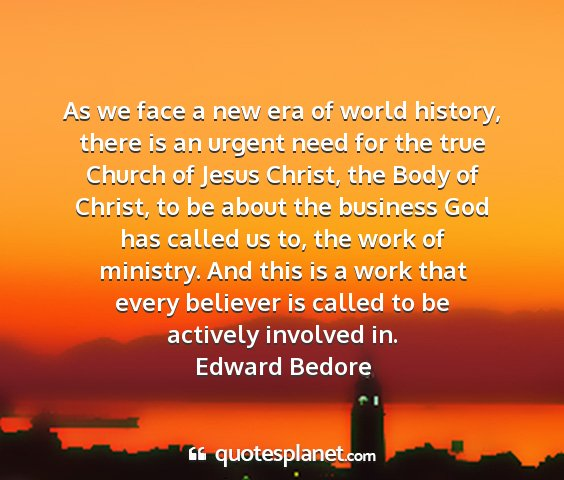Edward bedore - as we face a new era of world history, there is...