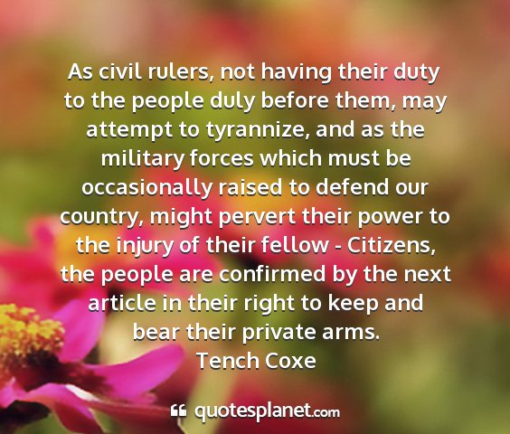 Tench coxe - as civil rulers, not having their duty to the...