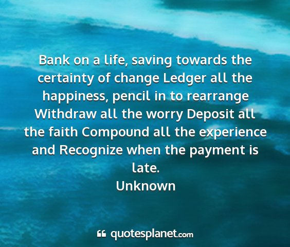 Unknown - bank on a life, saving towards the certainty of...