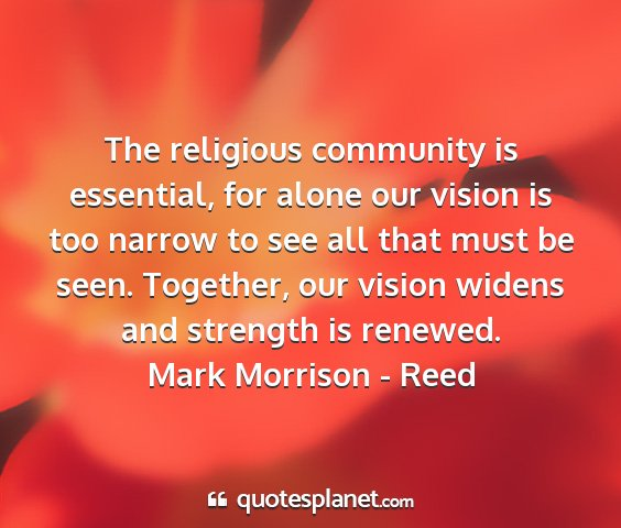 Mark morrison - reed - the religious community is essential, for alone...