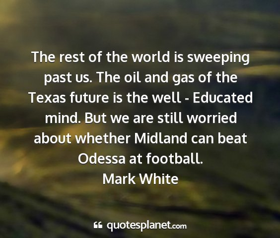 Mark white - the rest of the world is sweeping past us. the...