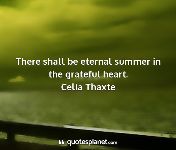 Celia thaxte - there shall be eternal summer in the grateful...