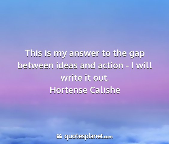 Hortense calishe - this is my answer to the gap between ideas and...