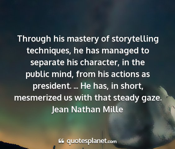 Jean nathan mille - through his mastery of storytelling techniques,...