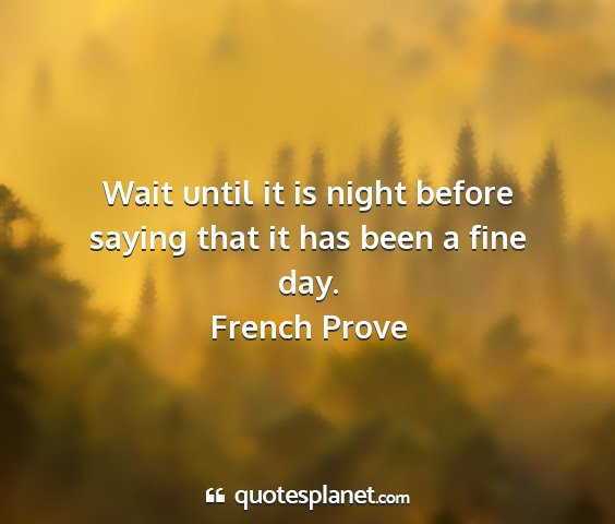 French prove - wait until it is night before saying that it has...