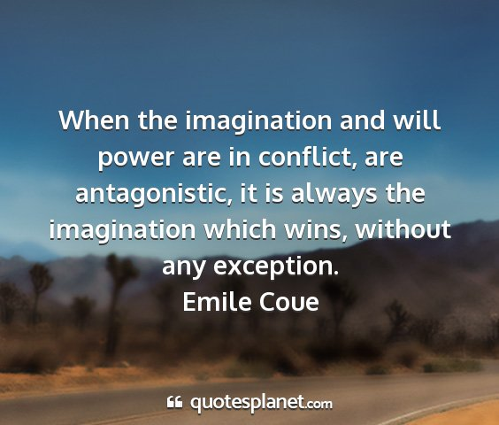 Emile coue - when the imagination and will power are in...