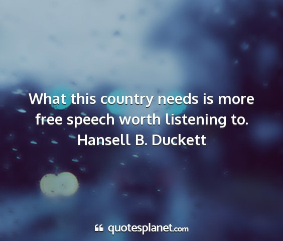 Hansell b. duckett - what this country needs is more free speech worth...
