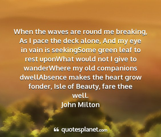 John milton - when the waves are round me breaking, as i pace...