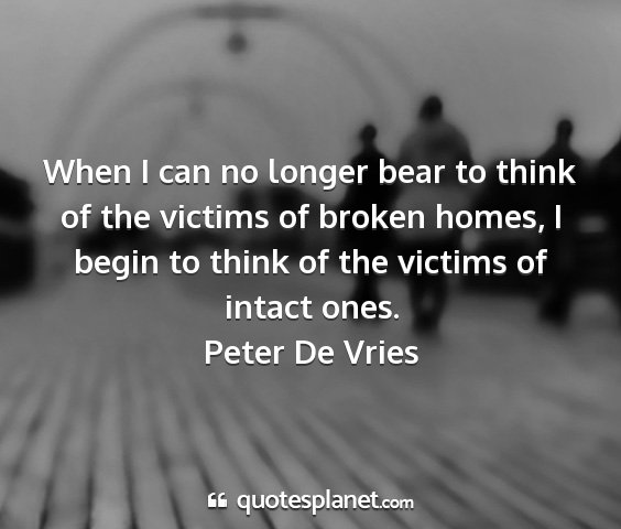Peter de vries - when i can no longer bear to think of the victims...