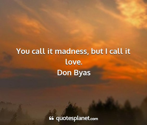 Don byas - you call it madness, but i call it love....