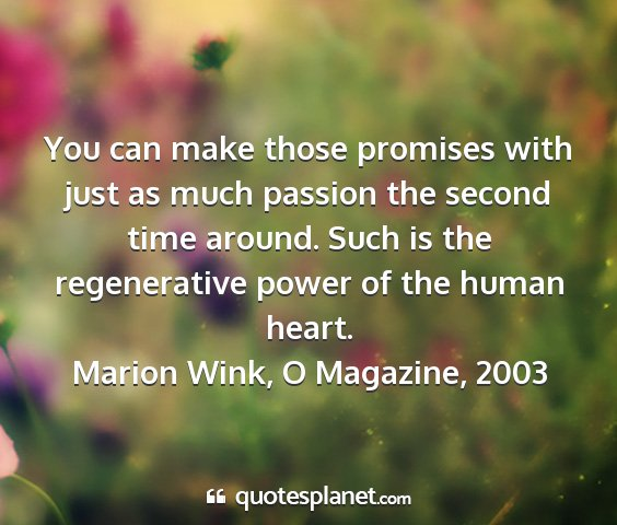 Marion wink, o magazine, 2003 - you can make those promises with just as much...