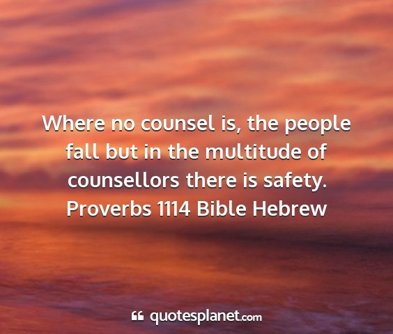Proverbs 1114 bible hebrew - where no counsel is, the people fall but in the...