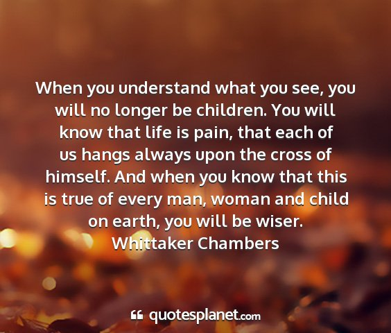 Whittaker chambers - when you understand what you see, you will no...